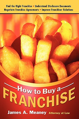 How to Buy a Franchise - Meaney, James A