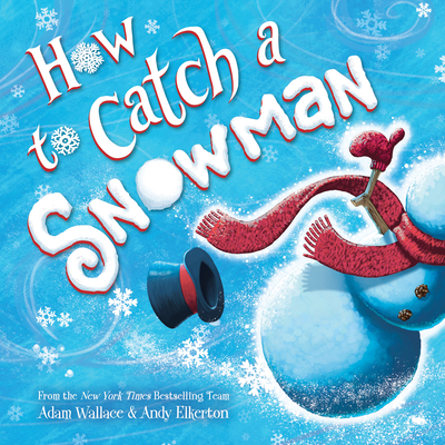 How to Catch a Snowman - Wallace, Adam