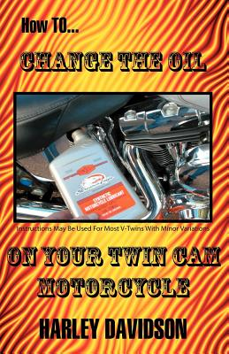How to Change the Oil on Your Twin CAM Harley Davidson Motorcycle - Russell, James