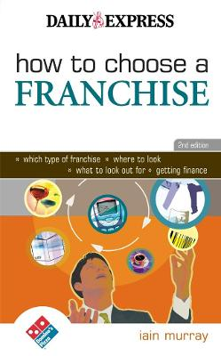 How to Choose a Franchise - Murray, Iain