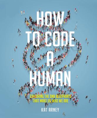 How to Code a Human - Arney, Kat