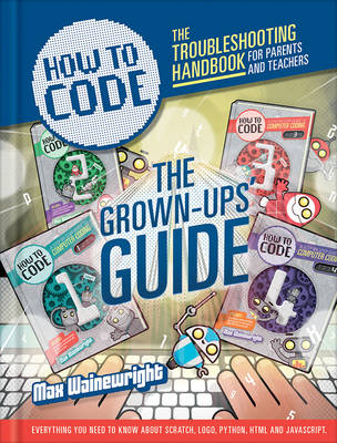 How to Code: Parent and Teacher Guide - Wainewright, Max, and Henson, Mike (Illustrator)