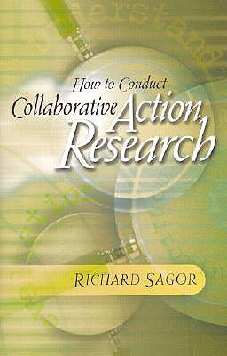 How to Conduct Collaborative Action Research - Sagor, Richard