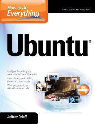 How to Do Everything: Ubuntu - Orloff, Jeffrey