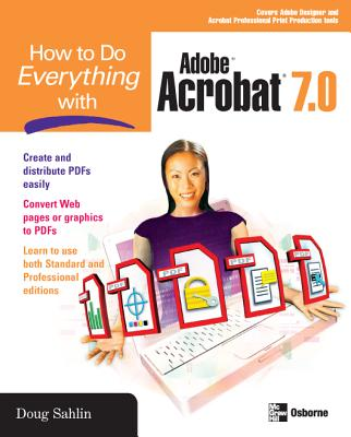 How to Do Everything with Adobe Acrobat 7.0 - Sahlin, Doug