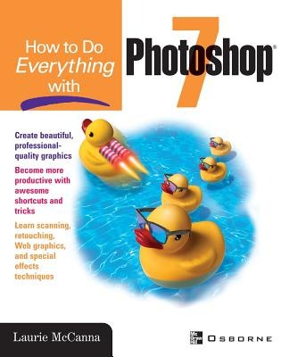 How to Do Everything with Photoshop (R) 7 - McCanna, Laurie