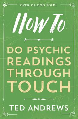 How to Do Psychic Readings Through Touch - Andrews, Ted
