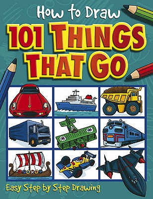 How to Draw 101 Things That Go -