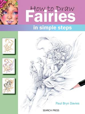 How to Draw Fairies in Simple Steps - Davies, Paul Bryn