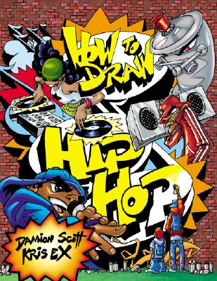 How to Draw Hip Hop - Scott, Damion