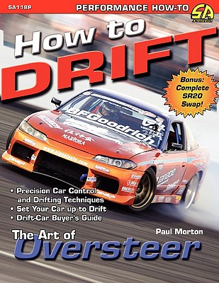 How to Drift: The Art of Oversteer - Morton, Paul