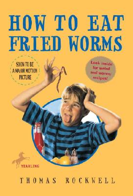 How to Eat Fried Worms - Rockwell, Thomas, and McCully, Emily Arnold