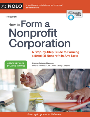 How to Form a Nonprofit Corporation: A Step-By-Step Guide to Forming a 501(c)(3) Nonprofit in Any State - Mancuso, Anthony