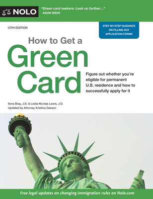 How to Get a Green Card - Bray, Ilona, and Lewis, Loida Nicolas, and Gasson, Kristina (Editor)