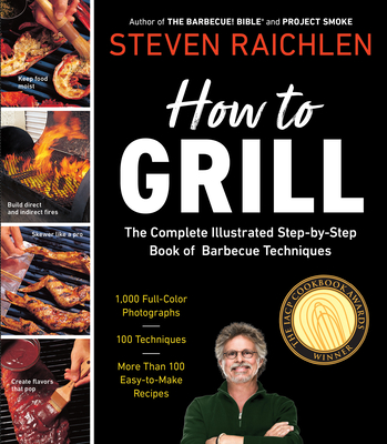 How to Grill - Raichlen, Steven, and Schneider, Greg (Photographer)