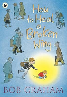 How to Heal a Broken Wing -
