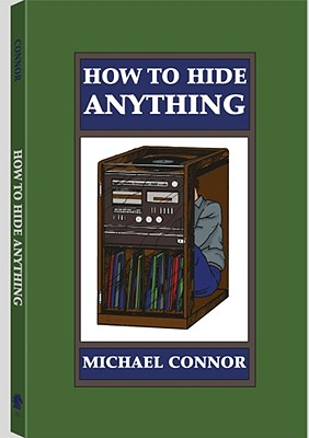 How to Hide Anything - Connor, Michael