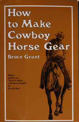 How to Make Cowboy Horse Gear - Grant, Bruce