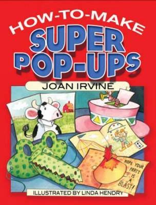 How to Make Super Pop-Ups - Irvine, Joan