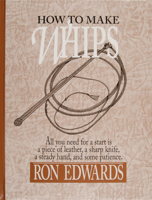 How to Make Whips - Edwards, Ron