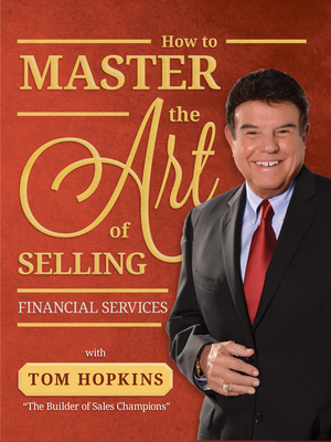 How to Master the Art of Selling Financial Services - Hopkins, Tom