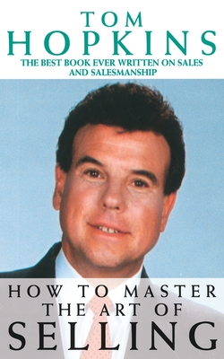 How to Master the Art of Selling - Hopkins, Tom, and Jamison, Warren (Editor)