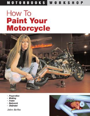How to Paint Your Motorcycle - Bortles, Joann