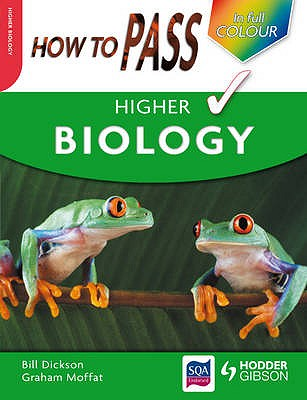 How to Pass Higher Biology - Dickson, Billy, and Moffat, Graham