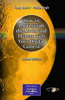 How to Photograph the Moon and Planets with Your Digital Camera - Buick, Tony