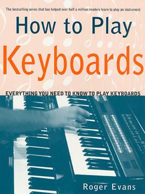 How to Play Keyboards - Evans, Roger, Mrc