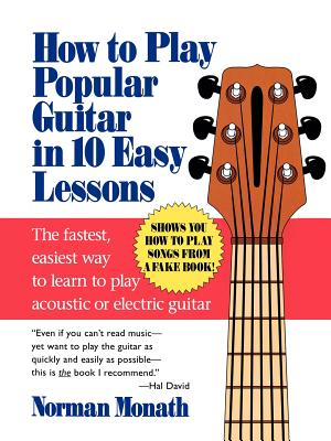 How to Play Popular Guitar in 10 Easy Lessons - Monath, Norman