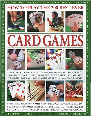 How to Play the 200 Best-Ever Card Games - Harwood, Jeremy