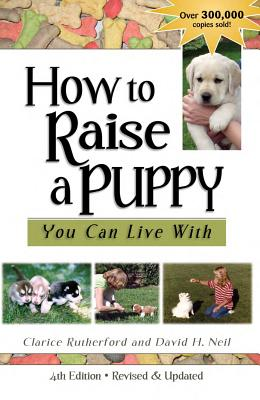 How to Raise a Puppy You Can Live with - Rutherford, Clarice, and Neil, David H