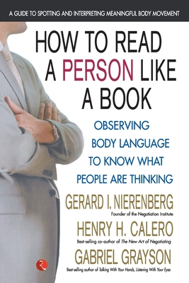 How to Read a Person Like a Book - Nierenberg, Gerard I., and Calero, Henry H., and Grayson, Gabriel
