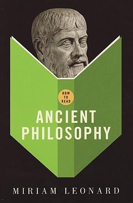 How to Read Ancient Philosophy - Leonard, Miriam