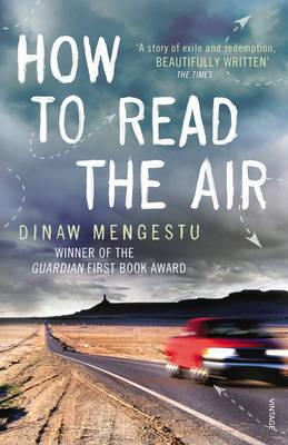 How to Read the Air - Mengestu, Dinaw