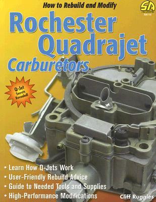 How to Rebuild & Modify Rochester Quadrajet Carburetors - Ruggles, Cliff