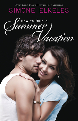 How to Ruin a Summer Vacation - Elkeles, Simone