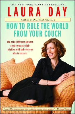 How to Rule the World from Your Couch - Day, Laura