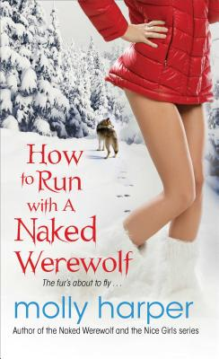 How to Run with a Naked Werewolf - Harper, Molly