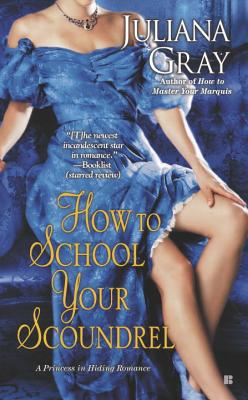 How to School Your Scoundrel - Gray, Juliana