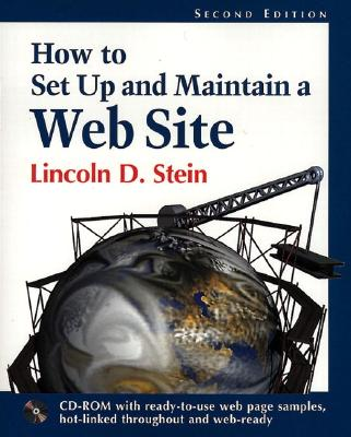 How to Set-Up and Maintain a Web Site - Stein, Lincoln D