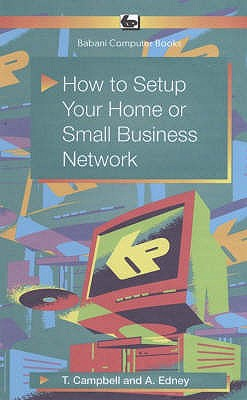 How to Set Up Your Home or Small Business Network - Campbell, Tony
