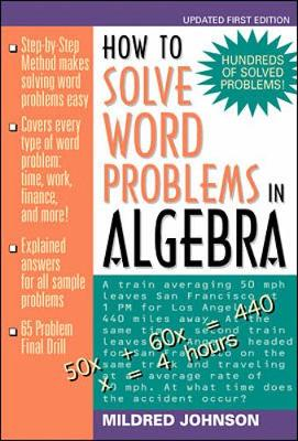 How to Solve Word Problems in Algebra: A Solved Problem Approach - Johnson, Mildred, and Johnson, M