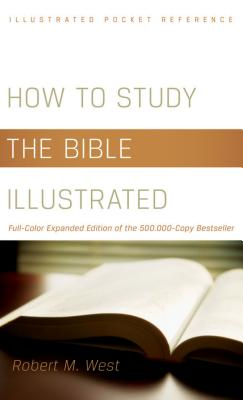 How to Study the Bible Illustrated - West, Robert M