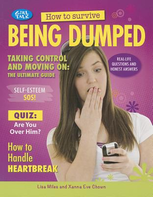 How to Survive Being Dumped - Miles, Lisa, and Chown, Xanna Eve