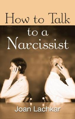 How to Talk to a Narcissist - Lachkar, Joan