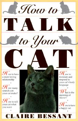 How to Talk to Your Cat - Bessant, Claire
