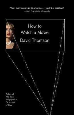 How to Watch a Movie - Thomson, David, Mr.