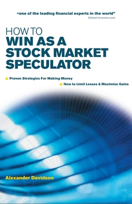How to Win as a Stock Market Speculator - Davidson, Alexander